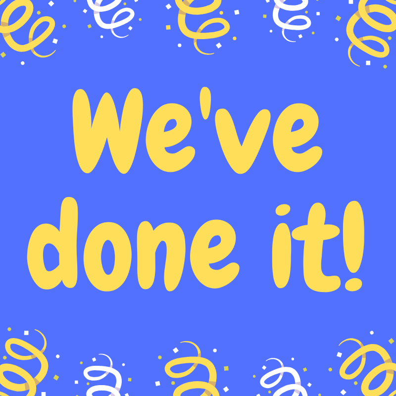 We've Done it!!!